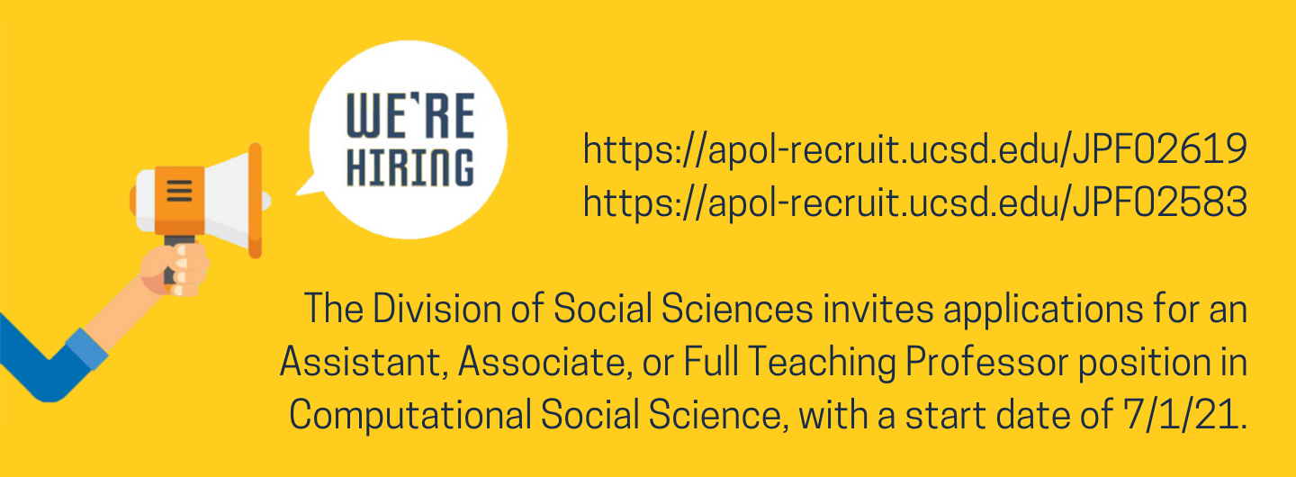 The Division of Social Sciences invites applications for an Assistant, Associate, or Full Teaching Professor position in Computational Social Science, with a start date of July 1st, 2021.